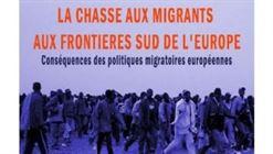 La chasse aux migrants aux frontières Sud de l'UE Conséquence des politiques migratoires européennes