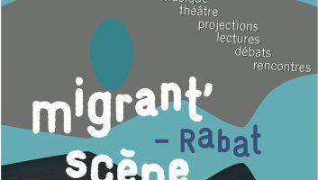 FESTIVAL MIGRANT' SCENE – RABAT   4ème édition