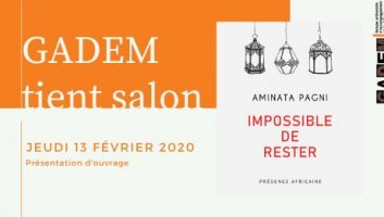 GADEM tient salon | Impossible de rester – Aminata PAGNI