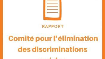 Rapport Comité pour l'élimination de la discrimination raciale (CERD)